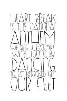 Heart break is a national anthem Taylor Swift