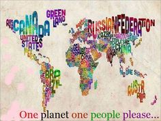 One planet, One people, ONE LOVE, Please!