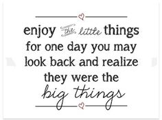 ... that's where the BIG things happen! Enjoy your life and live to the fullest.