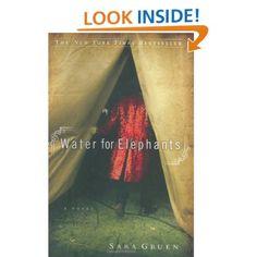 Water for Elephants: A Novel: Sara Gruen: 9781565124998: Amazon.com: Books  Loved this book!