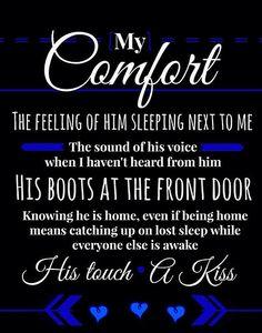 My comfort is sleeping next to her. Law Enforcement Today www.lawenforcementtoday.com
