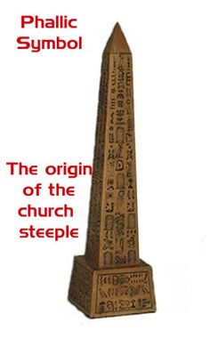 Why do churches put steeples on their buildings?  They are still pagan sex worshipers. Check it out at; http://biblicaltruth.net/forbidden-things/obelisks-or-church-steeples/ https://www.adventistbiblicalresearch.org/materials/practical-christian-living/steeples-and-church https://www.youtube.com/watch?v=ldzfdBwXha4