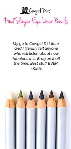 Effortlessly glide the softly formulated pencil over your eyelid to precisely line your eyes. All natural and preservative free, these pencils are formulated to work for cowgirls with the most sensitive skin.