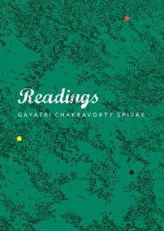 Readings / Gayatri Chakravorty Spivak