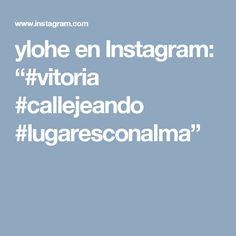 """ylohe en Instagram: """"#vitoria #callejeando #lugaresconalma"""""""