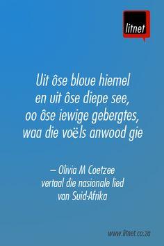 Olivia M Coetzee  vertaal die nasionale lied  van Suid-Afrika: http://www.litnet.co.za/ie-gees-van-ie-volk-se-stem/
