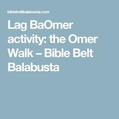 Lag BaOmer activity: the Omer Walk – Bible Belt Balabusta