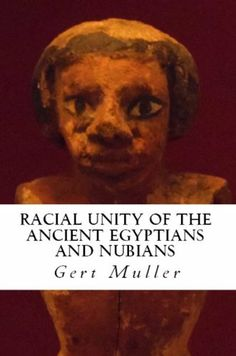 86 best read this images on pinterest africans black books and racial unity of the ancient egyptians and nubians by gert muller http fandeluxe Gallery