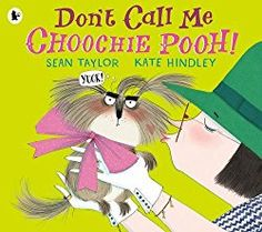 Don't Call Me Choochie Pooh! Written by Sean Taylor, Walker Books 2016 This dog doesn't want to be carried in a handbag (how embarrassing!) or eat heart-shaped. Mini Puppies, Puppy Treats, Dont Call Me, Books 2016, Animal Books, Book Week, Stories For Kids, Read Aloud, New Kids