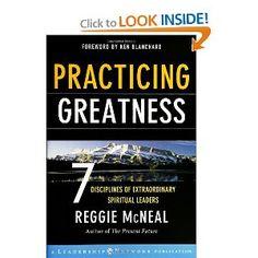 Practicing Greatness: 7 Disciplines of Extraordinary Spiritual Leaders (Jossey-Bass Leadership Network Series): Reggie McNeal, Ken Blanchard...