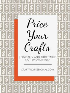 Separate Craft Pricing and Emotions Price your crafts logically and profitable, not emotionally. Discover how to use a craft pricing strategy that is objective and based on business goal. Selling Crafts Online, Craft Online, Craft Business, Creative Business, Business Goals, Business Ideas, Business Management, Business Help, Selling Handmade Items