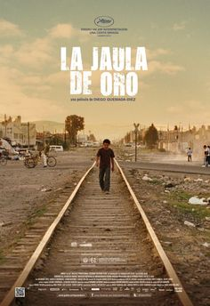 La Jaula de Oro (The golden dream) 2013.  Directed by Diego Quemada-Diez this feature is a piercing and poetic road movie that follows the fortunes of four Guatemalan teenagers on a dangerous journey across the Mexican border into America.
