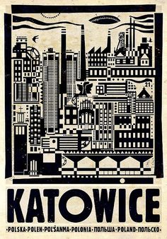 Katowice, Kattowitz City Promotion posters Check also other posters from PLAKAT-POLSKA series Original Polish poster designer: Ryszard Kaja year: 2012 size: Graphic Design Typography, Graphic Design Illustration, Illustration Art, Poster S, Poster Prints, Kaja, Industrial Artwork, Polish Posters, Plakat Design
