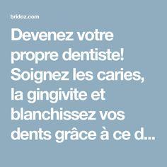 Devenez votre propre dentiste! Soignez les caries, la gingivite et blanchissez vos dents grâce à ce dentifrice naturel fait-maison!
