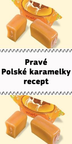 Pravé Polské karamelky recept Cake Recept, No Cook Meals, Sweets, Dishes, Cookies, Baking, Fruit, Ethnic Recipes, Food