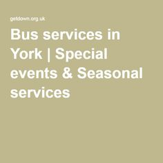 Bus services in York | Special events & Seasonal services