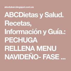 ABCDietas y Salud. Recetas, Información y Guía.: PECHUGA RELLENA MENU NAVIDEÑO- FASE ATAQUE