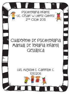Gestalt - Libro  manual de terapia infantil gestáltica  by Luis Carrillo via slideshare