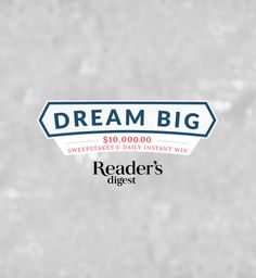 What would you do with $10,000?  Dream Big and you could win BIG.  Enter today and you could be the Grand Prize winner of $10,000!  Plus instant winners named every day.  Hurry!