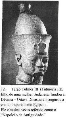 Faraó Tutmés III  (Tuthmosis III)   ...  Cheikh Anta Diop,      African Origins of Civilization     [Origem Africana da Civilização],   - Figura 12, p. 20.