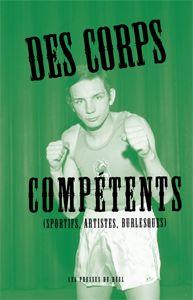 Des corps compétents : sportifs, artistes, burlesques