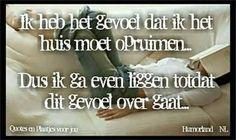 #opruimen #huishouden #spreuk #citaat #nederlands #teksten #spreuken #citaten #grappig
