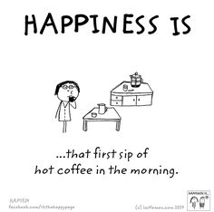 http://lastlemon.com/happiness/ha5324/ Happiness is that first sip of hot coffee in the morning