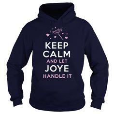 JOYE Funny ShirtKeep calm and let JOYE handle it. Funny Tshirts, HoodiesJOYE Funny Shirt