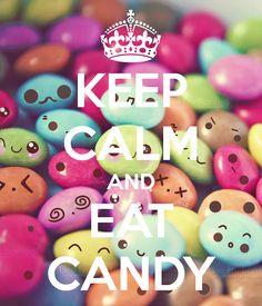 KEEP CALM AND EAT CANDY - KEEP CALM AND CARRY ON Image Generator