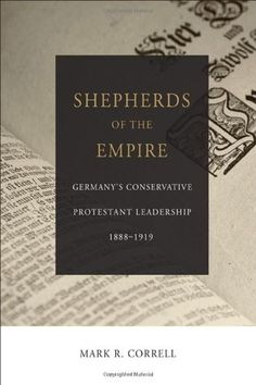 Shepherds of the Empire: Germany's Conservative Protestan... https://www.amazon.com/dp/1451472951/ref=cm_sw_r_pi_dp_x_sqpMybSBGSHRE