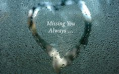 Missing you ...