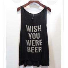 ARRIVAL! Wish you were beer tank top Material: 95% rayon, 5% spandex. Made in USA. Available in small, medium and large. Great quality material. Please comment your size and I can make you a listing. Runs true to size, loose fit Pink Peplum Boutique Tops Tank Tops