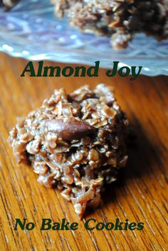 Almond Joy No Bake Cookies   1/2 cup butter 2 cups sugar 1/2 cup milk 1/3 cup cocoa 3 cups oatmeal (I used 3 minute oats) 1 cup coconut 1/2 cup chopped almonds, toasted 1 teaspoon vanilla   In a large saucepan combine the first 4 ingredients. Bring to a full rolling boil, stirring constantly. Let boil 3 minutes, stirring to prevent sticking. Pour in all of the remaining ingredients and stir to combine.Drop by rounded tablespoon onto wax paper and let harden. Makes about 2/12 dozen.