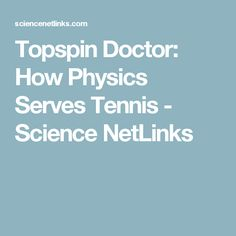 d35afd7bae5 Topspin Doctor  How Physics Serves Tennis - Science NetLinks