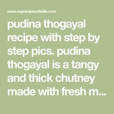 pudina thogayal recipe with step by step pics. pudina thogayal is a tangy and thick chutney made with fresh mint leaves or pudina. thogayal or thuvaiyal is a thick or coarsely ground chutney made in the tamil nadu cuisine. Pav Recipe, Fresh Mint Leaves, Tangier, Chutney, How To Make, Recipes, Kitchens, Chutneys