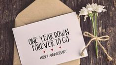 One year down forever to go first year anniversary card
