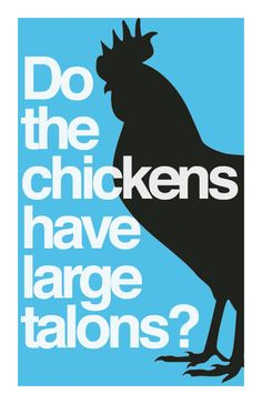 - Napoleon in Napoleon Dynamite (2004) ugh I hate chickens. Especially when they have large talons.