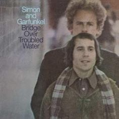 Simon and Garfunkel // Bridge Over Troubled Water