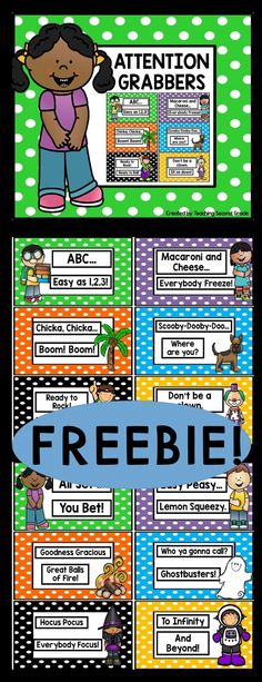 FREEBIE!  ATTENTION GRABBERS!  I love to use these attention grabbers in my classroom.  They are very easy to implement into your everyday routine.  I used to do the (clap, clap… clap, clap, clap).  After a while the students become immune to it.  You can start by introducing them all to your class, 1 or 2 at a time, or display them in your room.    The teacher says the 1st part and the student says the 2nd part.  Now you have their attention!  Easy, Peasy!  Lemon Squeezy!  HAVE FUN!