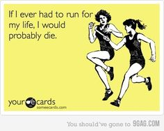 Maybe not right away. I mean, this does qualify as one of the only two acceptable reasons to run.