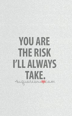 You are the risk I'll always take. Tap to see more romantic love valentine couple quotes. Quotes For Him, Quotes To Live By, Me Quotes, Love Risk Quotes, Short Couple Quotes, Short Quotes Love, Love Quotes Tumblr, Just For You, Love You
