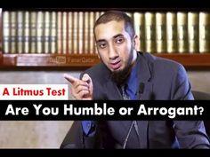 Are You Humble or Arrogant? - A Litmus Test - Ustadh Nouman Ali Khan - YouTube