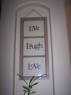 3 pane window with vinyl words...I needed to find a use for a window I have like this!  Yay!