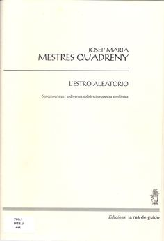 MESTRES QUADERNY, Josep Maria. L'estro aleatorio. Sabadell: La Mà de Guido, 2000