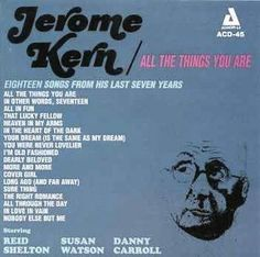 Jerome Kern - All the Things You Are: The Music of Jerome Kern
