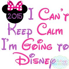 I Can't Keep Calm I'm Going to Disney IRON ON TRANSFER - Tshirt - Bodysuit - Girl - Tote Bags - Disney by BellabugsBaby on Etsy https://www.etsy.com/listing/240738779/i-cant-keep-calm-im-going-to-disney-iron