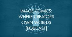 This week's panel is Image Comics: Where Creators Own Worlds, featuring Declan Shalvey of INJECTION, Jim Zub of WAYWARD, Marjorie Liu of MONSTRESS, Antony Johnston of THE FUSE and CODENAME BABOUSHKA, and Bryan Hill of POSTAL and Top Cow Productions. - See more at: https://imagecomics.com/features/the-i-word-image-comics-where-creators-own-worlds-podcast#sthash.XQz1MqQc.dpuf