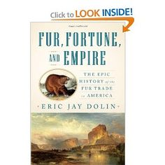 The epic history of the fur trade in america