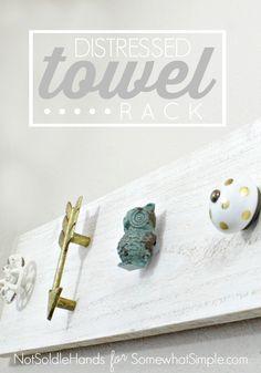 distressed towel rack tutorial