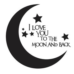 I love you to the moon and back stencil for string art! Silhouette Files, Silhouette Design, Moon Silhouette, To The Moon And Back Tattoo, I Love You To The Moon And Back, Stencils, Quilt Labels, Scan And Cut, Silhouette Portrait